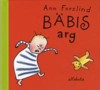 Bäbis arg av Ann Forslind