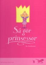 Så gör prinsessor av Per Gustavsson