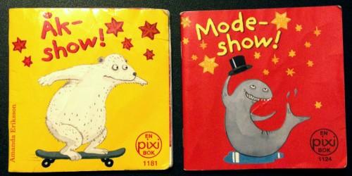 Pixiböckerna Åkshow och Modeshow, av Amanda Eriksson.
